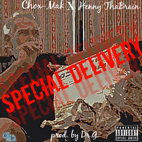 Chox-Mak & Henny Tha Brain - Special Delivery