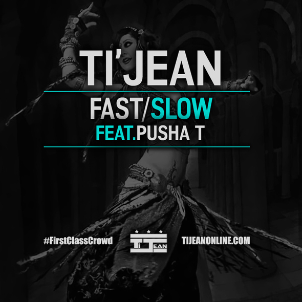 """Ti'Jean """"Fast/Slow"""" feat. Pusha T"""